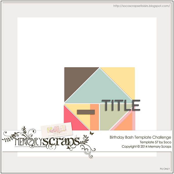 http://socoscrapsetloisirs.blogspot.fr/2014/01/mscraps-birthday-bash-template.html