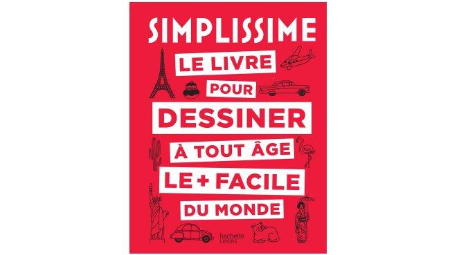 News Simplissime Le Livre Pour Dessiner A Tout Age Le