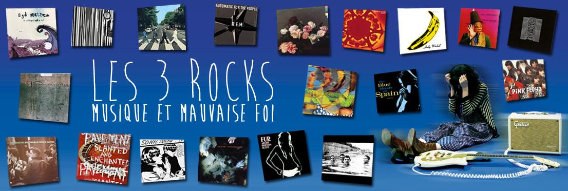 Les 3 Rocks : musique et mauvaise foi