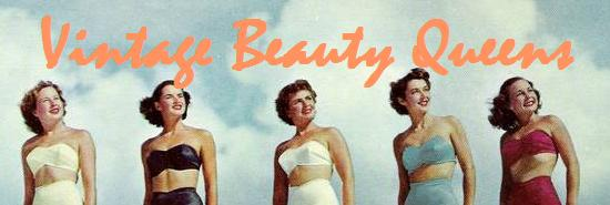 Vintage Beauty Queens