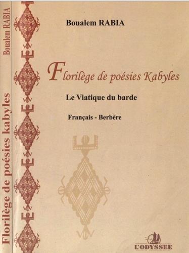 Florilège de poésie kabyle : le viatique des bardes (Francais - Berbere)