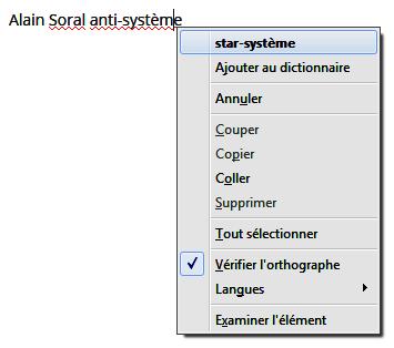Même le correcteur orthographique le dit : Alain Soral anti-système FAIL