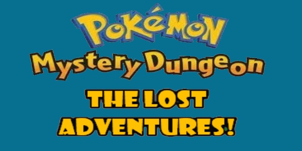 Pokémon Mystery Dungeon: Lost Adventures