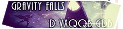 Gravity Falls: D VXQQB GDB